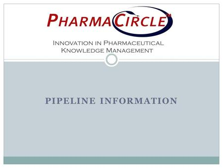 PIPELINE INFORMATION. Our mission is simple: make pharmaceutical information technology an asset for your business not a problem. We gather, analyze and.