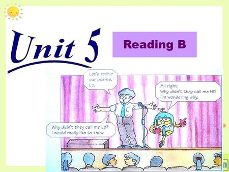 Reading B. New words: Lively (adj.) Hate (v.) Bored (adj.) Knock (v.) Whole (n) Slam (v.) Break (v.) Bite (v.) Ring (n.) Mess (n.) Din (n.)