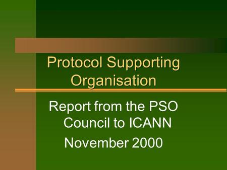Protocol Supporting Organisation Report from the PSO Council to ICANN November 2000.