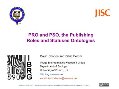 Image BioInformatics Research Group Department of Zoology University of Oxford, UK  PRO and PSO, the Publishing Roles and Statuses.