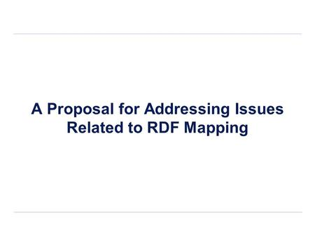 A Proposal for Addressing Issues Related to RDF Mapping.