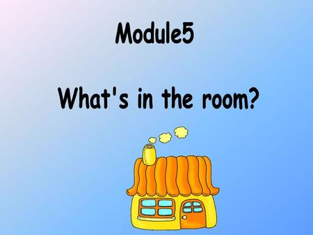 Module5 What's in the room?.