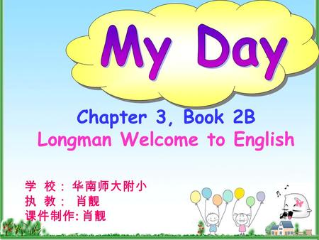 : Chapter 3, Book 2B Longman Welcome to English. Telling the time.