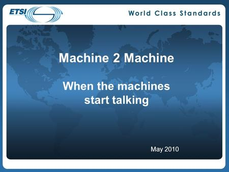 Machine 2 Machine When the machines start talking May 2010.