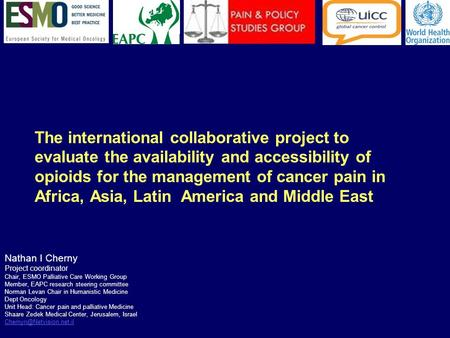 The international collaborative project to evaluate the availability and accessibility of opioids for the management of cancer pain in Africa, Asia, Latin.