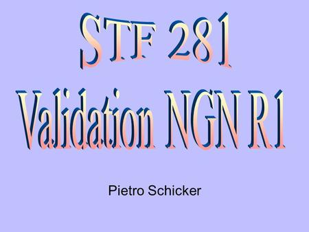 Pietro Schicker TISPAN#6 2005-05-11 2 Scope (1) Verification of the PSDN/ISDN emulation based on ETSI eISDN specifications from NGN R1 requirements Provide.