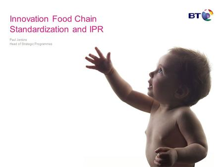 Innovation Food Chain Standardization and IPR Paul Jenkins Head of Strategic Programmes.