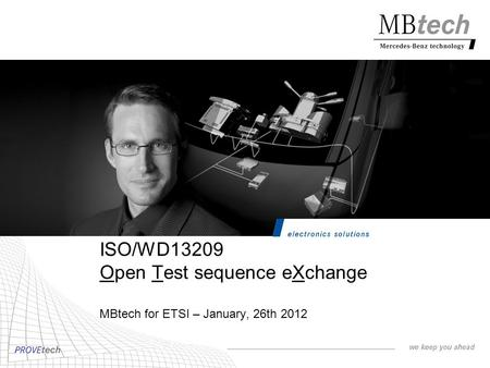 ISO/WD13209 Open Test sequence eXchange MBtech for ETSI – January, 26th 2012.