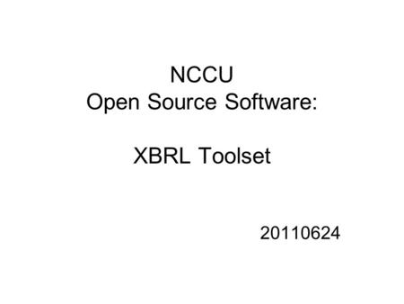 NCCU Open Source Software: XBRL Toolset 20110624.
