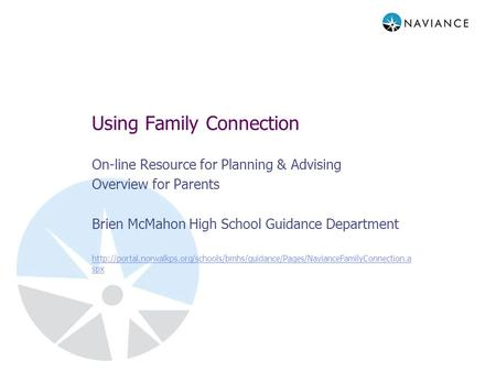 Using Family Connection On-line Resource for Planning & Advising Overview for Parents Brien McMahon High School Guidance Department
