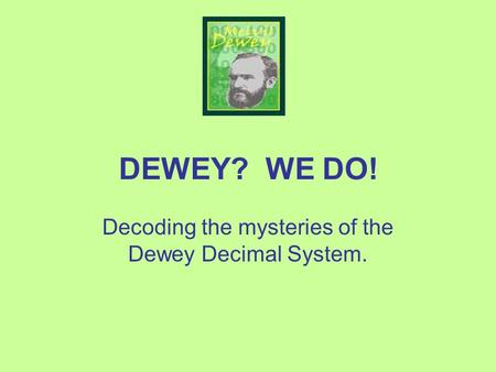 Decoding the mysteries of the Dewey Decimal System.