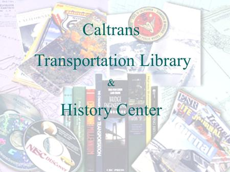 Caltrans Transportation Library & History Center.