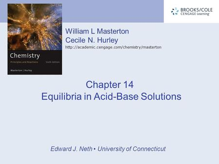 William L Masterton Cecile N. Hurley  Edward J. Neth University of Connecticut Chapter 14 Equilibria in.