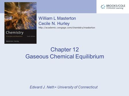 William L Masterton Cecile N. Hurley  Edward J. Neth University of Connecticut Chapter 12 Gaseous Chemical.
