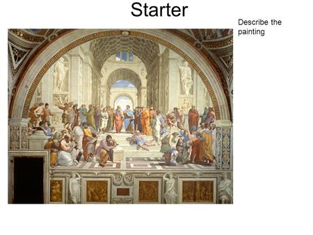 Starter Describe the painting Medieval Art What they needed was some.