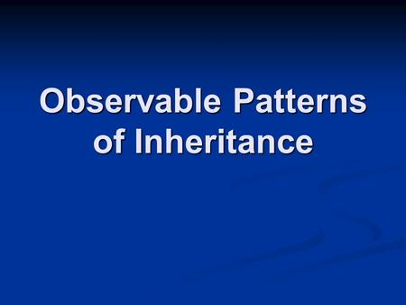 Observable Patterns of Inheritance. Can you do this?