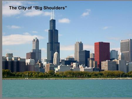 The City of Big Shoulders. Modern Architecture – Post WW II.