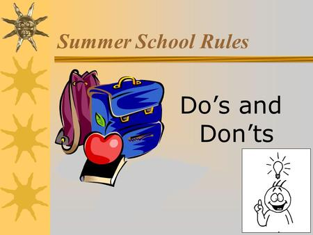 Summer School Rules Do's and Don'ts.