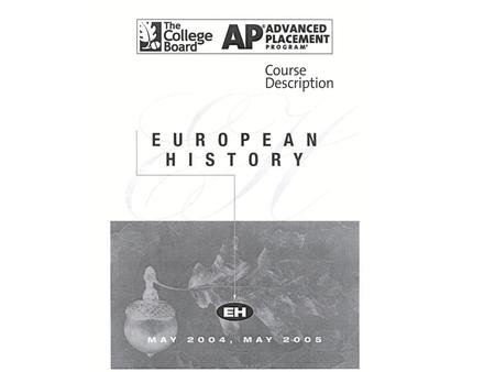 AP European History Introduction Shaded text indicates important new information about this subject. The AP course and examination in European History.