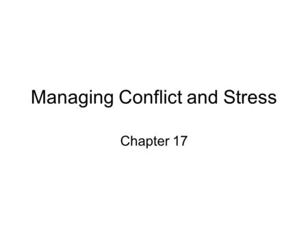 Managing Conflict and Stress