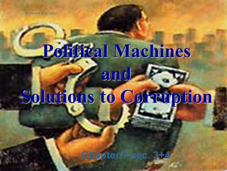 Political Machines and Solutions to Corruption
