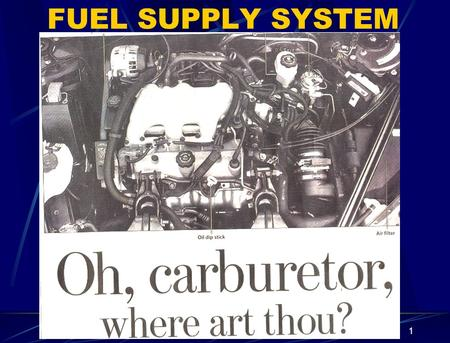 1 FUEL SUPPLY SYSTEM. 2 Purposes of Fuel Supply System Store sufficient amount of fuel for a reasonable cruising range for the vehicle. Filter the fuel.