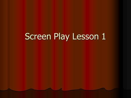 Screen Play Lesson 1. spec script vs. a shooting script Spec scripts are scripts written on the speculation of a future sale. They are written in the.