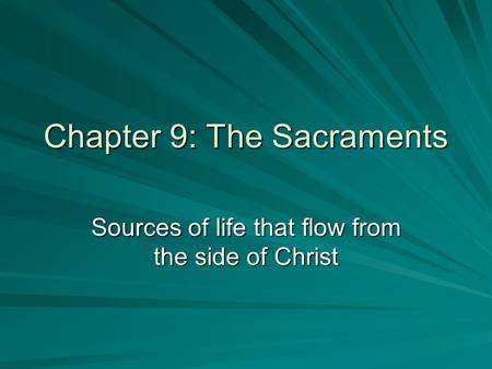 Chapter 9: The Sacraments