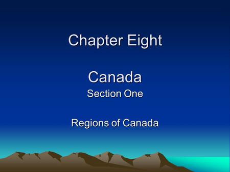 Section One Regions of Canada