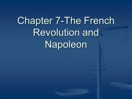 Chapter 7-The French Revolution and Napoleon. France.
