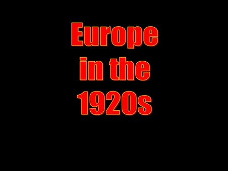 Post war Europe Unstable new Democracies –Break up of A-H Coalition governments –Too many political parties.