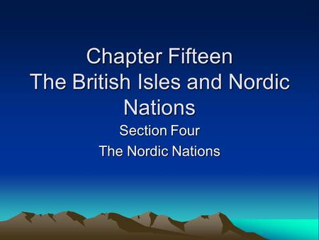 Chapter Fifteen The British Isles and Nordic Nations