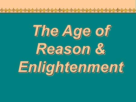 an introduction to the history of the age of enlightenment What advantages did salons have over earlier forms of communication and spreading ideas this helped new people understand and follow and be part of the age of enlightenment what was an important event in france's history that led to the enlightenment.