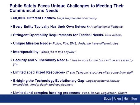 0 Challenges to Modernizing Public Safety Communications Provided to IEEE CQR Conference Jeff Rosenblatt May 2007.