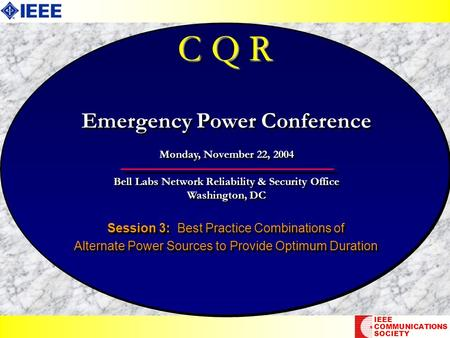 C Q R Session 3: Best Practice Combinations of Alternate Power Sources to Provide Optimum Duration Session 3: Best Practice Combinations of Alternate Power.