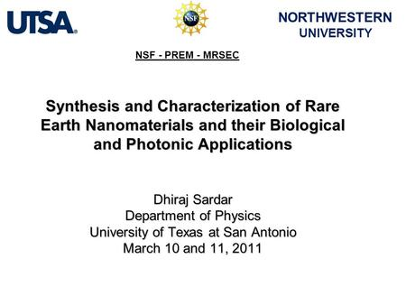 Synthesis and Characterization of Rare Earth Nanomaterials and their Biological and Photonic Applications Dhiraj Sardar Department of Physics University.