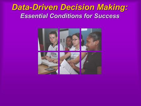 Data-Driven Decision Making: Essential Conditions for Success.
