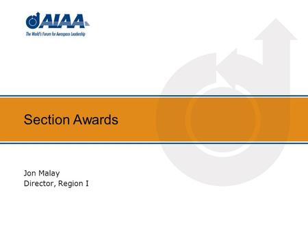 Section Awards Jon Malay Director, Region I. 2 Annual Reports/Awards Annual Report ( Mandatory) - Section Organization - Meetings, Programs & Events -