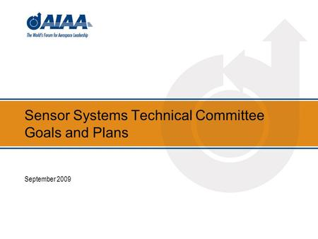 Sensor Systems Technical Committee Goals and Plans September 2009.