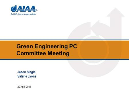 Green Engineering PC Committee Meeting 29 April 2011 Jason Slagle Valerie Lyons.