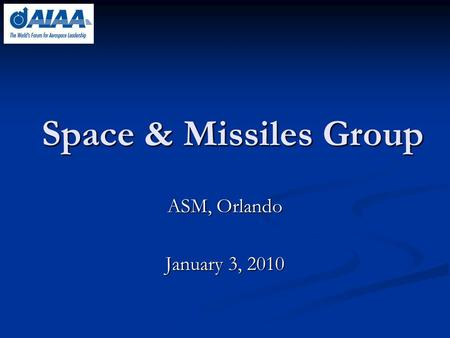 Space & Missiles Group ASM, Orlando January 3, 2010.
