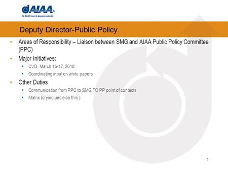 Deputy Director-Public Policy Areas of Responsibility – Liaison between SMG and AIAA Public Policy Committee (PPC) Major Initiatives: CVD March 16-17,