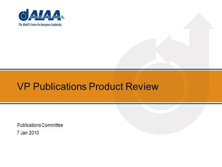 VP Publications Product Review Publications Committee 7 Jan 2010.