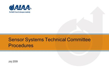 Sensor Systems Technical Committee Procedures July 2009.