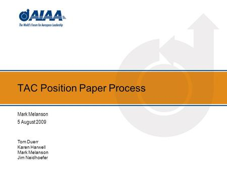TAC Position Paper Process Mark Melanson 5 August 2009 Tom Duerr Karen Harwell Mark Melanson Jim Neidhoefer.