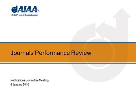 Journals Performance Review Publications Committee Meeting 6 January 2010.