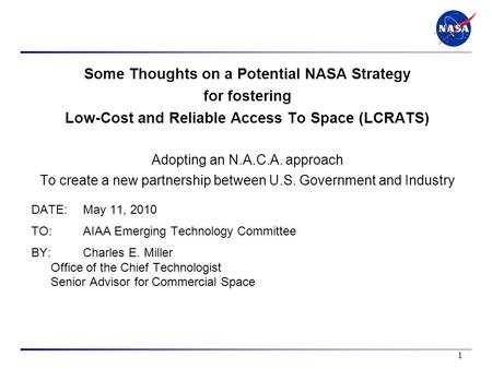 Some Thoughts on a Potential NASA Strategy for fostering Low-Cost and Reliable Access To Space (LCRATS) Adopting an N.A.C.A. approach To create a new partnership.