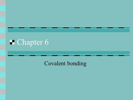 Chapter 6 Covalent bonding. Makes molecules Specific atoms joined by sharing electrons Molecular compound Sharing by different elements Diatomic molecules.