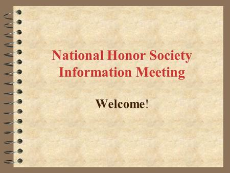 National Honor Society Information Meeting Welcome!