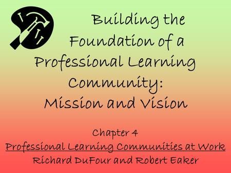 Chapter 4 Professional Learning Communities at Work